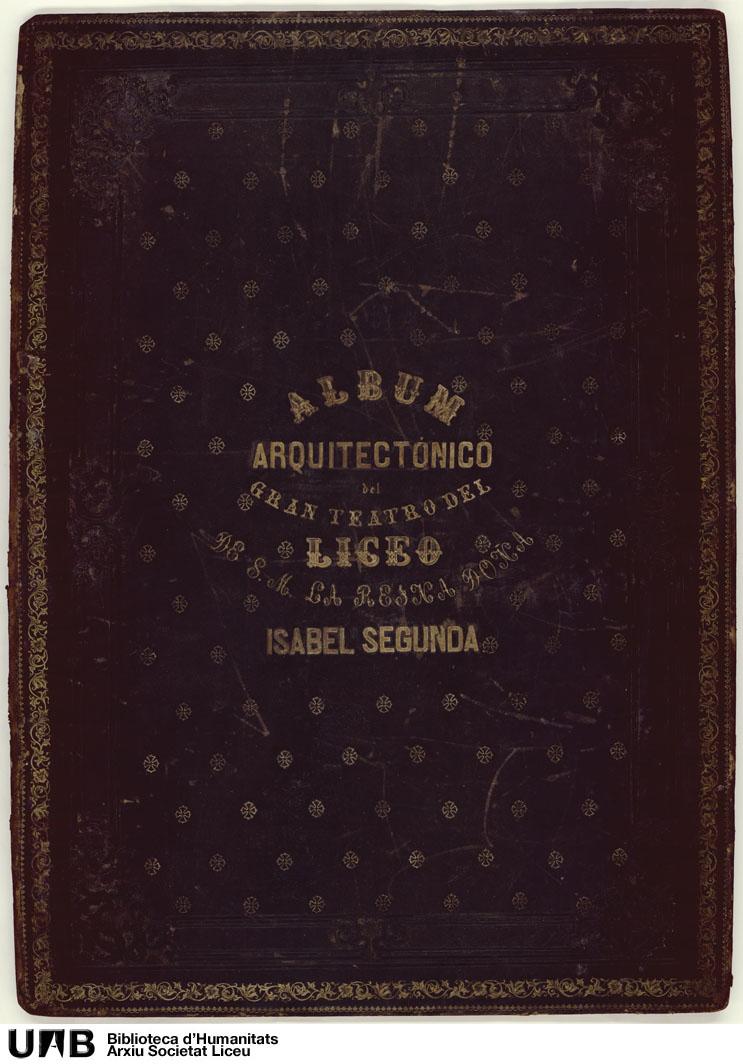 Album arquitectónico del Gran Teatro del Liceo de S. M. la reina Doña Isabel segunda